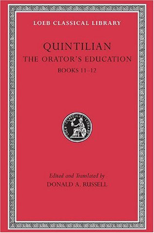 Quintilian: The Orator's Education, V, Books 11-12 (Loeb Classical Library No. 494) (Volume V)