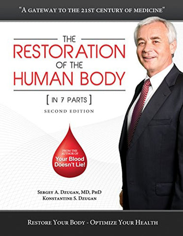 The Restoration of the Human Body (In 7 Parts) Second Edition