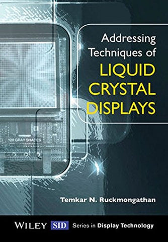Addressing Techniques of Liquid Crystal Displays (Wiley Series in Display Technology)