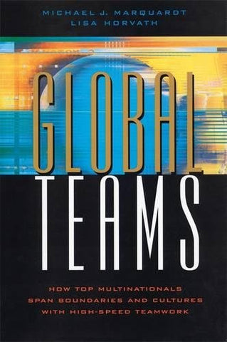Global Teams: How Top Multinational Span Boundaries and Cultures with High-Speed Teamwork
