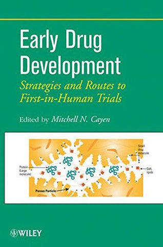 Early Drug Development: Strategies and Routes to First-in-Human Trials