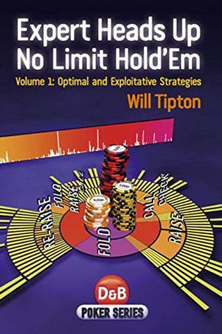 Expert Heads Up No Limit Hold'em: Optimal And Exploitative Strategies (Poker Series)