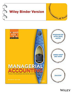 Managerial Accounting: Tools for Business Decision Making 7e Binder Ready Version + WileyPLUS Registration Card