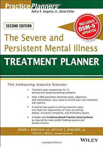 The Severe and Persistent Mental Illness Treatment Planner (PracticePlanners)