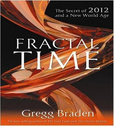 Fractal Time 4-CD: The Secret of 2012 and a New World Age