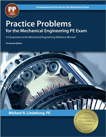 Practice Problems for the Mechanical Engineering PE Exam, 13th Ed (Comprehensive Practice for the Mechanical Pe Exam)