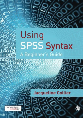 Using SPSS Syntax: A Beginner's Guide