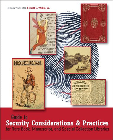 Guide to Security Considerations and Practices for Rare Book, Manuscript, and Special Collection Libraries