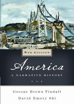America: A Narrative History (Eighth Edition)  (Vol. One-Volume)