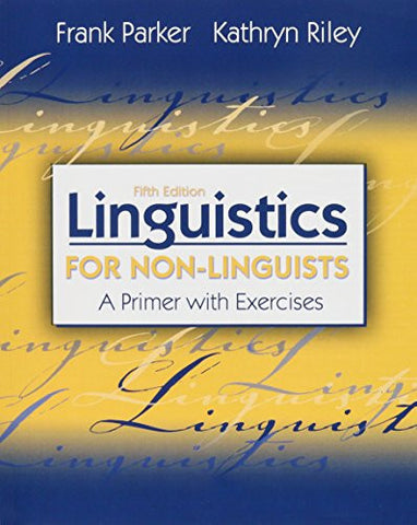 Linguistics for Non-Linguists: A Primer with Exercises (5th Edition)