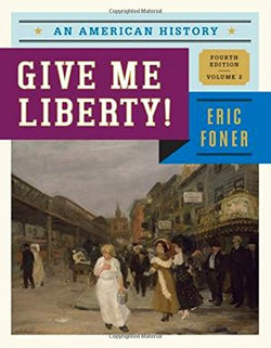 Give Me Liberty!: An American History (Fourth Edition)  (Vol. 2)