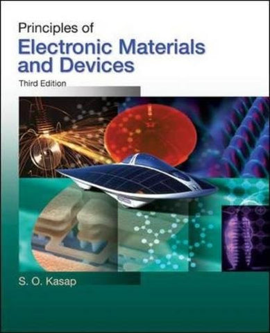 Principles of Electronic Materials and Devices (Irwin Electronics & Computer Enginering)