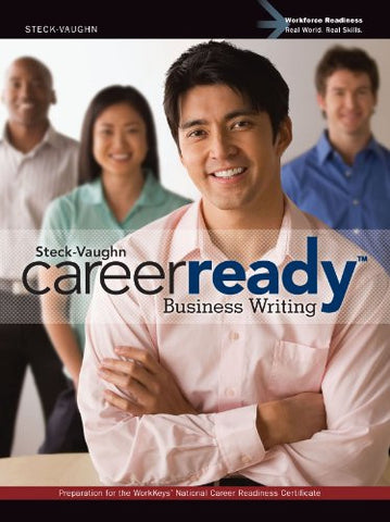 Steck-Vaughn CareerReady: Student Edition Business Writing 2011