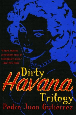 Dirty Havana Trilogy: A Novel in Stories