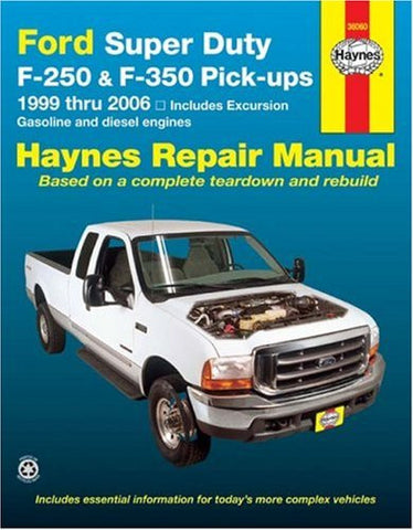 Ford Super Duty F-250 & F-350 Pick-ups 1999 thru 2006: Includes Excursion (Haynes Repair Manual)