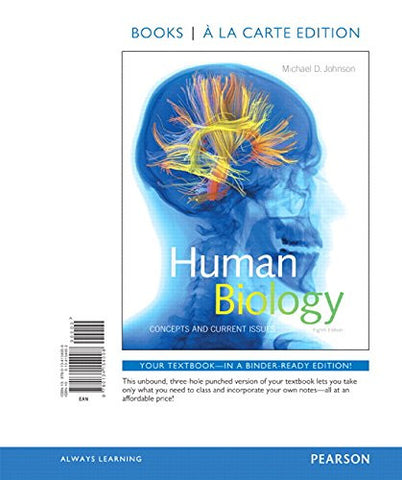 Human Biology: Concepts and Current Issues, Books a la Carte Edition (8th Edition)