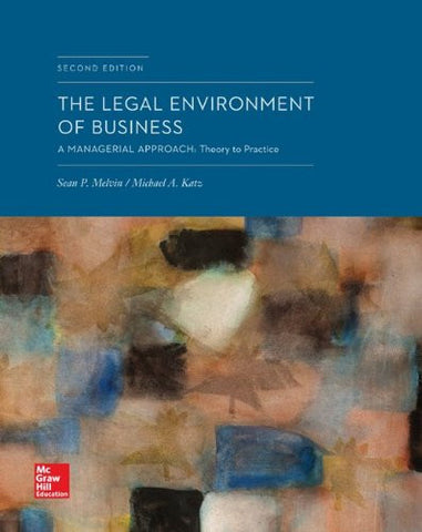 The Legal Environment of Business: A Managerial Approach: Theory to Practice (Irwin Business Law)