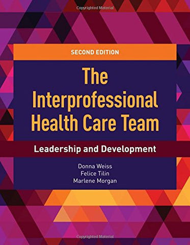 The Interprofessional Health Care Team: Leadership and Development