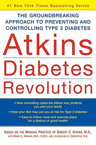 Atkins Diabetes Revolution: The Groundbreaking Approach to Preventing and Controlling Type 2 Diabetes