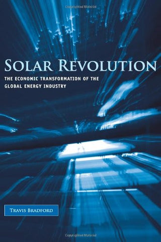 Solar Revolution: The Economic Transformation of the Global Energy Industry (MIT Press)