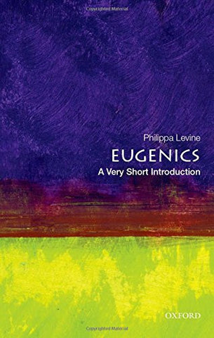 Eugenics: A Very Short Introduction (Very Short Introductions)