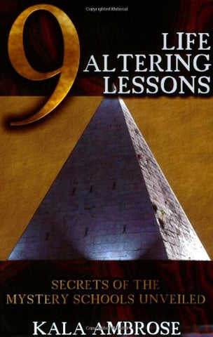 9 Life Altering Lessons: Secrets of the Mystery Schools Unveiled