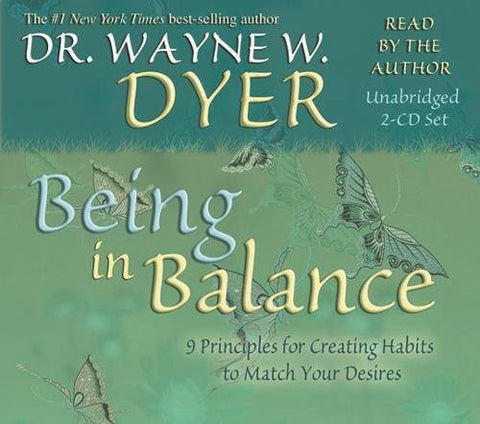 Being in Balance: 9 Principles for Creating Habits to Match Your Desires (2 CD Set)