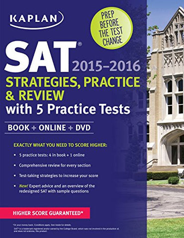 Kaplan SAT Strategies, Practice, and Review 2015-2016 with 5 Practice Tests: Book + Online + DVD (Kaplan Test Prep)