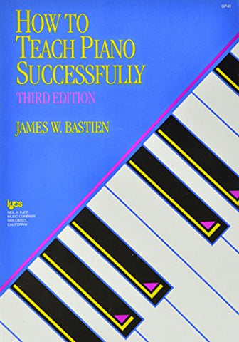 How to Teach Piano Successfully (Third ed #GP40)
