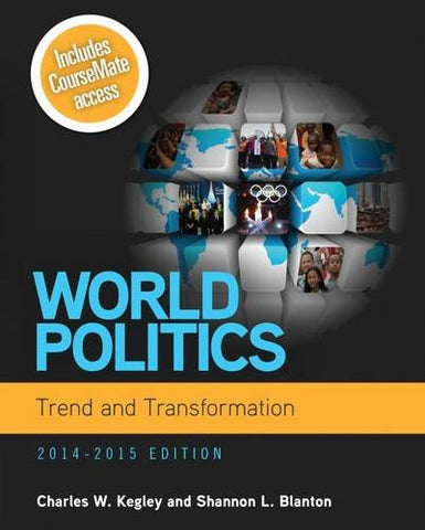 World Politics: Trend and Transformation, 2014 - 2015 (with CourseMate Printed Access Card)