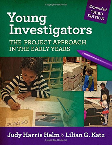 Young Investigators: The Project Approach in the Early Years (Early Childhood Education)