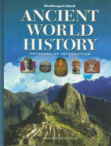 Ancient World History: Patterns of Interaction: Student Edition © 2005 2005