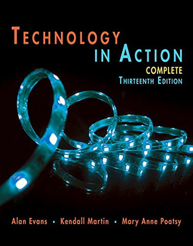 Technology In Action Complete (13th Edition) (Evans, Martin & Poatsy, Technology in Action Series)