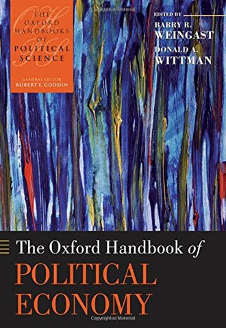 The Oxford Handbook of Political Economy (Oxford Handbooks)