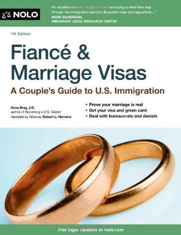 Fiance and Marriage Visas: A Couple's Guide to US Immigration (Fiance & Marriage Visas)