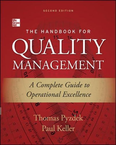 The Handbook for Quality Management, Second Edition: A Complete Guide to Operational Excellence (Mechanical Engineering)