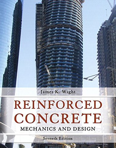 Reinforced Concrete: Mechanics and Design (7th Edition)