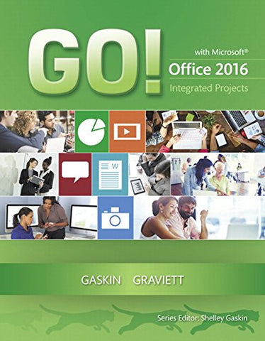 GO! with Microsoft Office 2016 Integrated Projects (GO! for Office 2016 Series)