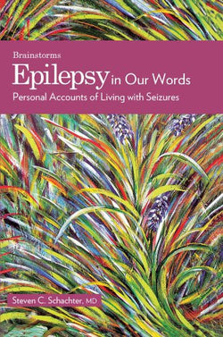 Epilepsy in Our Words: Personal Accounts of Living with Seizures (The Brainstorm Series)
