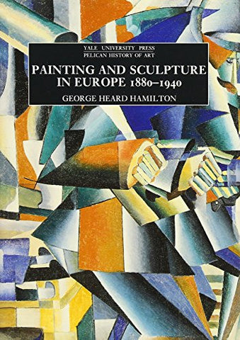 Painting and Sculpture in Europe, 1880-1940 : 6th Edition