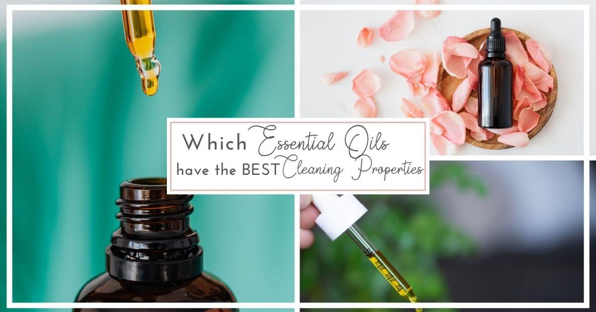 Which Essential Oils have the Best Cleaning Properties?