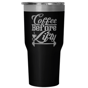 Spartan Mart:Tumblers,Coffee Before Lifty 30oz Insulated Tumbler