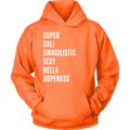 Load image into Gallery viewer, Spartan Mart:T-shirt,Super Cali Swagilistic Sexy Hella Dopeness Unisex Hoodie