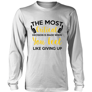 Spartan Mart:T-shirt,The Most Critical Decision Is Made When You Feel Like Giving Up (Light) Mixed Apparel