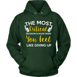 Spartan Mart:T-shirt,The Most Critical Decision Is Made When You Feel Like Giving Up (Dark) Men's Apparel
