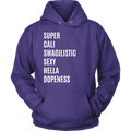 Load image into Gallery viewer, Super Cali Swagilistic Sexy Hella Dopeness Unisex Hoodie - Spartan Mart