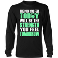 Load image into Gallery viewer, The PAIN you feel TODAY, will be the STRENGTH you feel TOMORROW Men's Apparel - Spartan Mart