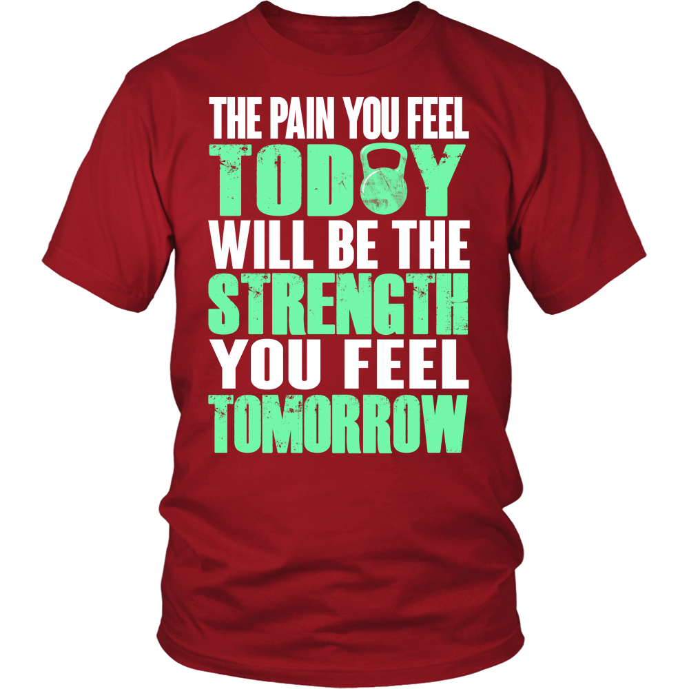 Spartan Mart:T-shirt,The PAIN you feel TODAY, will be the STRENGTH you feel TOMORROW Men's Apparel