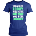 Load image into Gallery viewer, Spartan Mart:T-shirt,The PAIN you feel TODAY, will be the STRENGTH you feel TOMORROW Women's Apparel