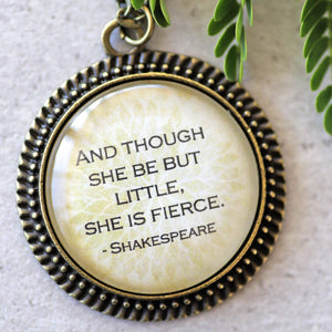 "SHAKESPEARE - ""and though she be but little, she is fierce"""